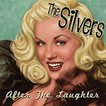 The Silvers: After The Laughter