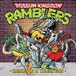 Possum Kingdom Ramblers: Heroes In A Trash Can